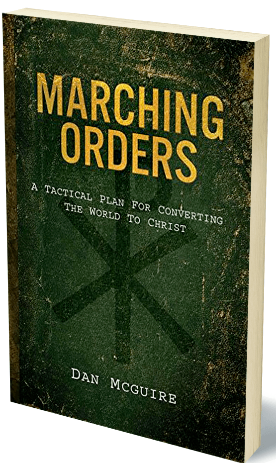Marching Orders: A Tactical Plan For Converting The World To Christ -Dan McGuire