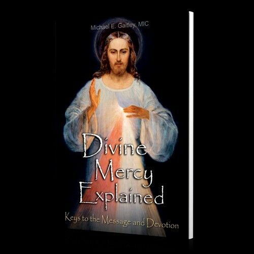 Divine Mercy Explained: Keys to the Message and Devotion by Gaitley(St Faustina)