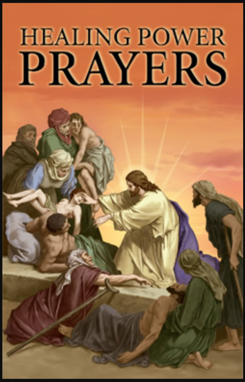 Healing Power Prayers - 32 Page Prayer Booklet - by Robert Abel