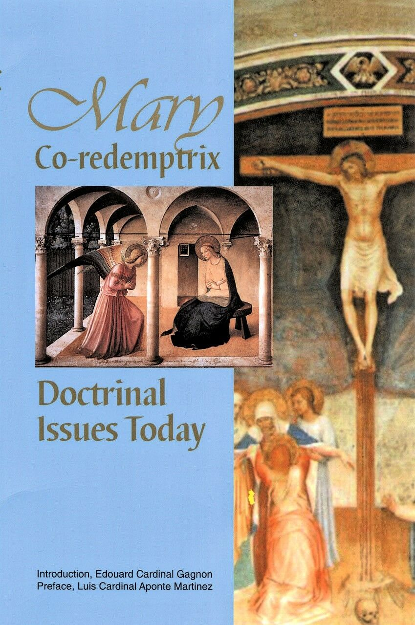 Mary Co-redemptrix: Doctrinal Issues Today-Various Contributors incl. Scott Hahn