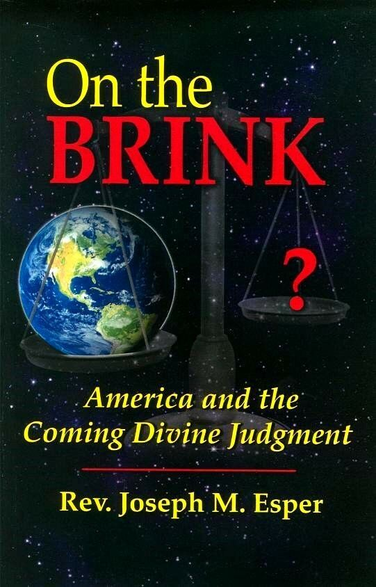 On the Brink: America and the Coming Divine Judgment - by Rev. Joseph M. Esper