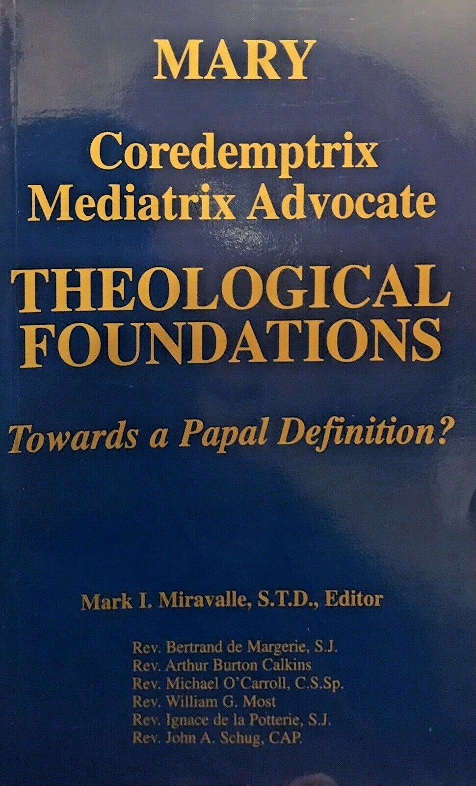 Mary: Coredemptrix ,Mediatrix, Advocate - Theological Foundation (Papeback Book)