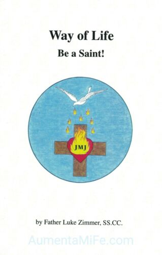 Way of Life: Be a Saint - Book by Father Luke Zimmer, SS.CC.