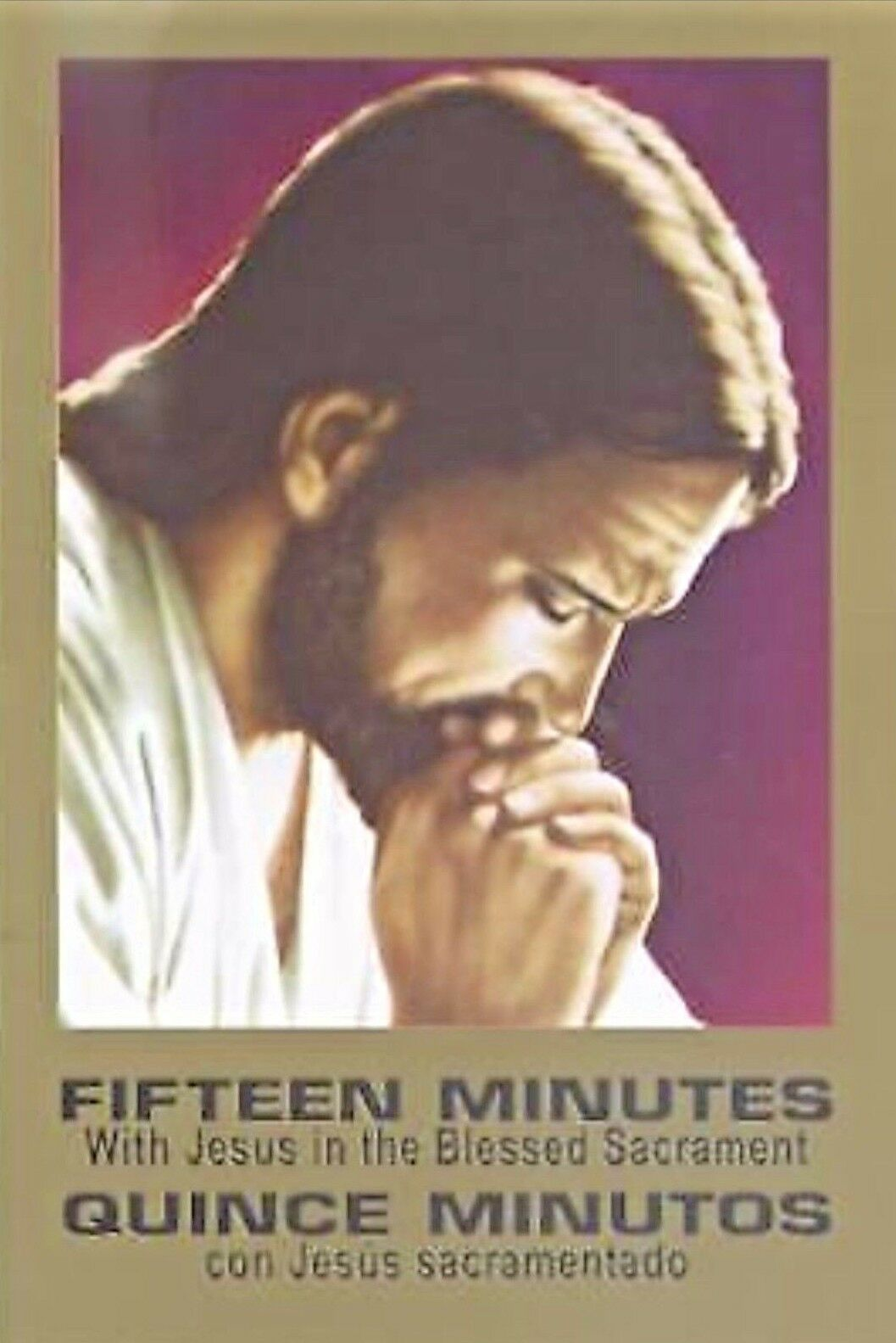 Quince Minutos con Jesus Sacramentado - Fifteen Minutes w Jesus in the Blessed..