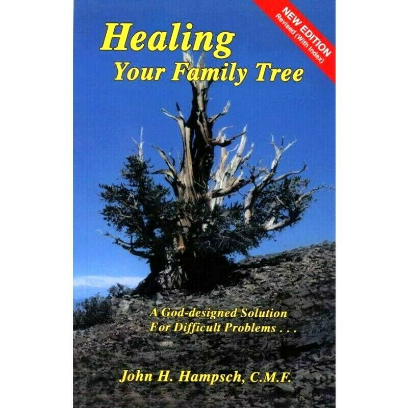 Healing the Family Tree (New Revised Edition) book by John H. Hampsch C.M.F.