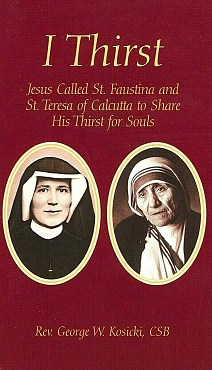 I THIRST Jesus is Calling Us Along with Saint Faustina & Mother Teresa