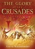The Glory of the Crusades - Book by Steve Weidenkopf